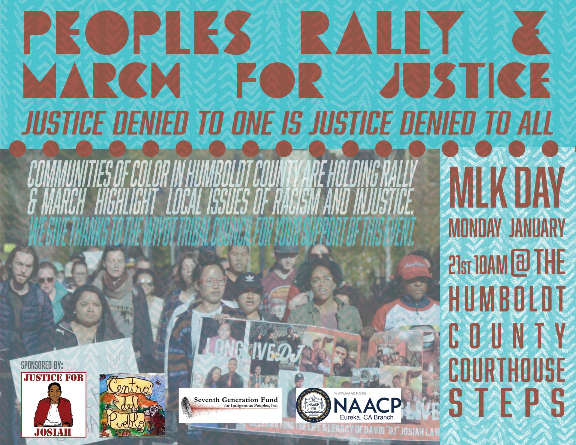 The People's Rally and March For Justice: Justice Denied To One Is Justice Denied To All will be held on MLK day Monday January 21st at 10am at the Humboldt County Courthouse.